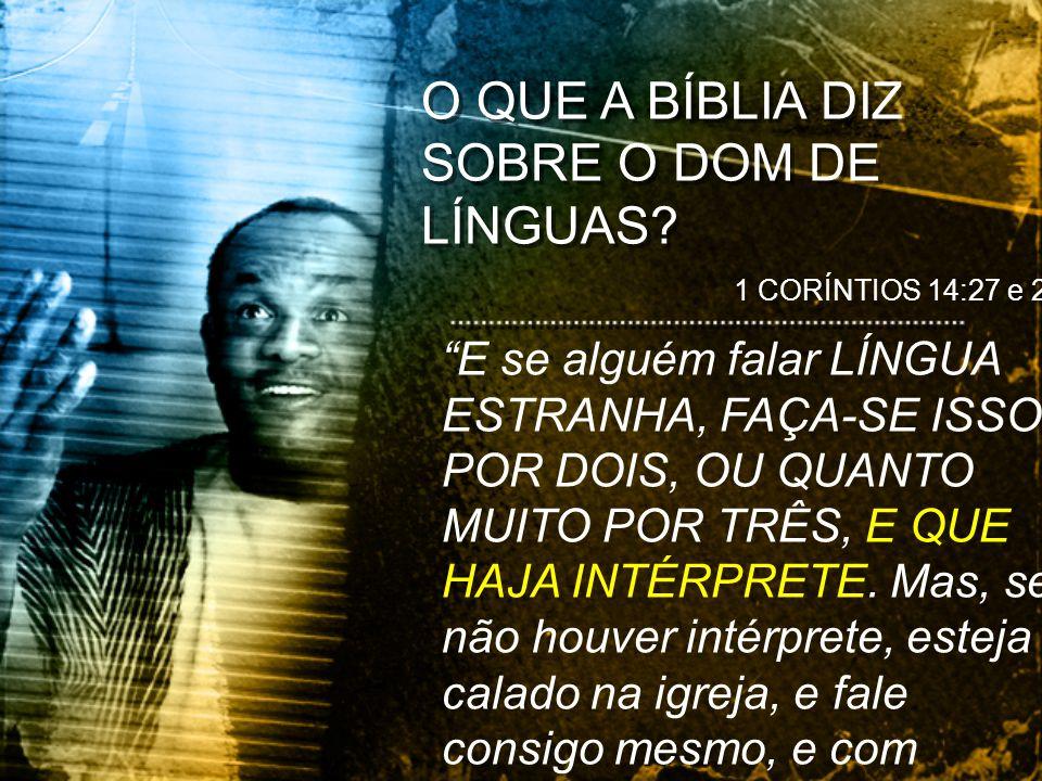 O QUE A BÍBLIA DIZ SOBRE O DOM DE LÍNGUAS