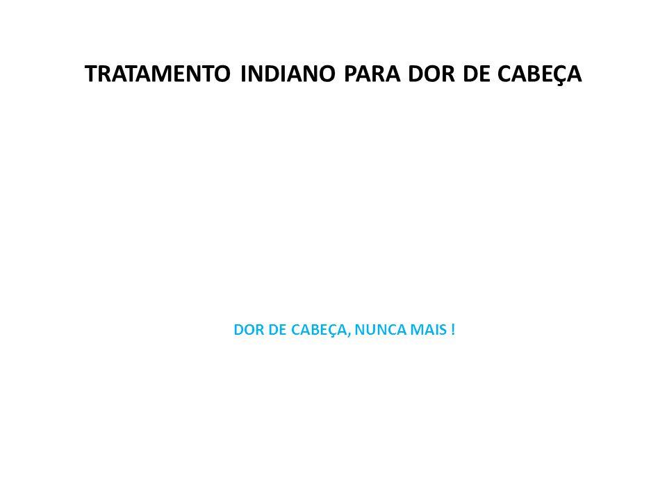 TRATAMENTO INDIANO PARA DOR DE CABEÇA