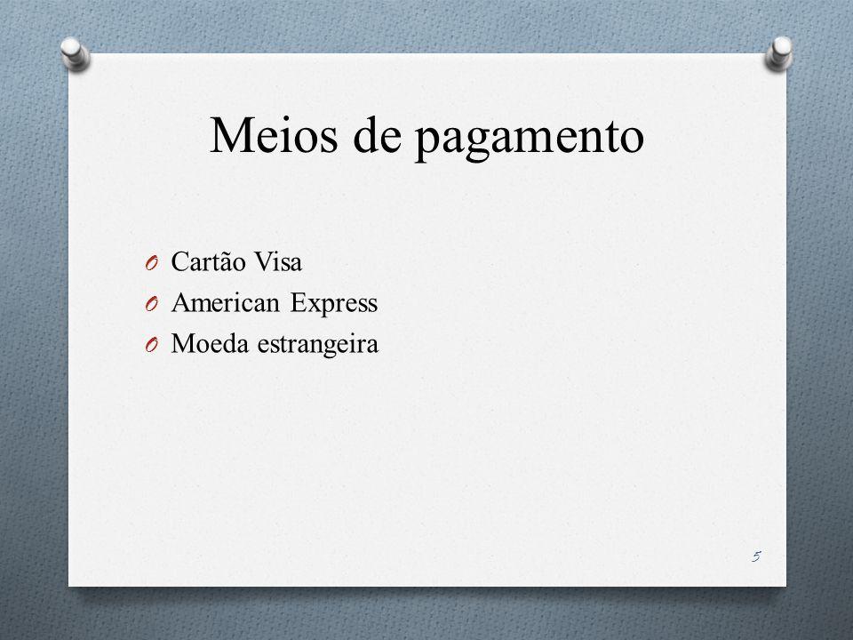 Meios de pagamento Cartão Visa American Express Moeda estrangeira