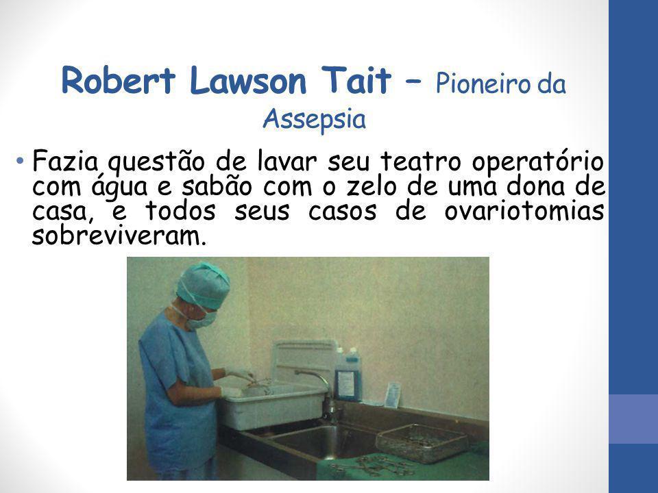 Robert Lawson Tait – Pioneiro da Assepsia