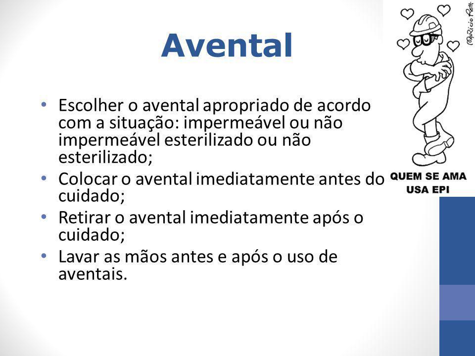 Avental Escolher o avental apropriado de acordo com a situação: impermeável ou não impermeável esterilizado ou não esterilizado;