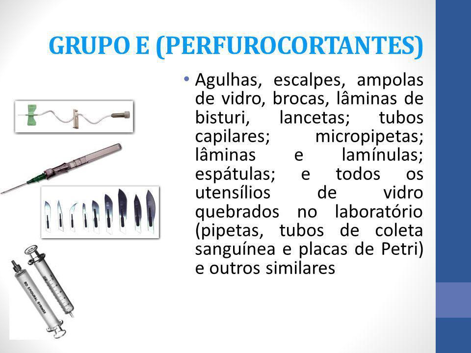 GRUPO E (PERFUROCORTANTES)