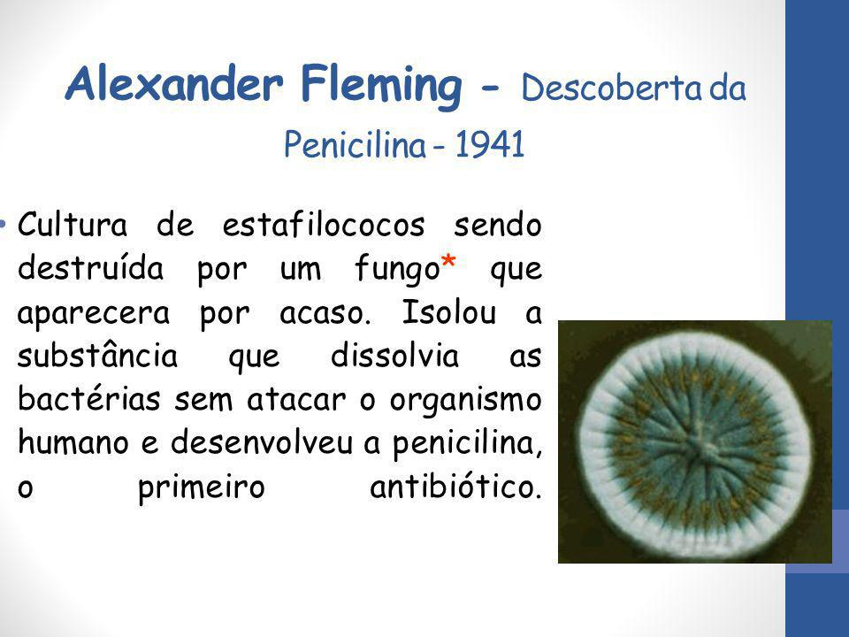 Alexander Fleming - Descoberta da Penicilina - 1941