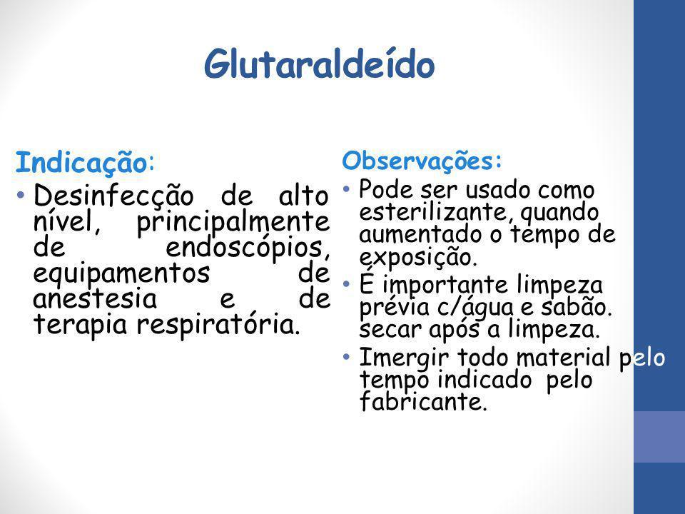 Glutaraldeído Indicação: