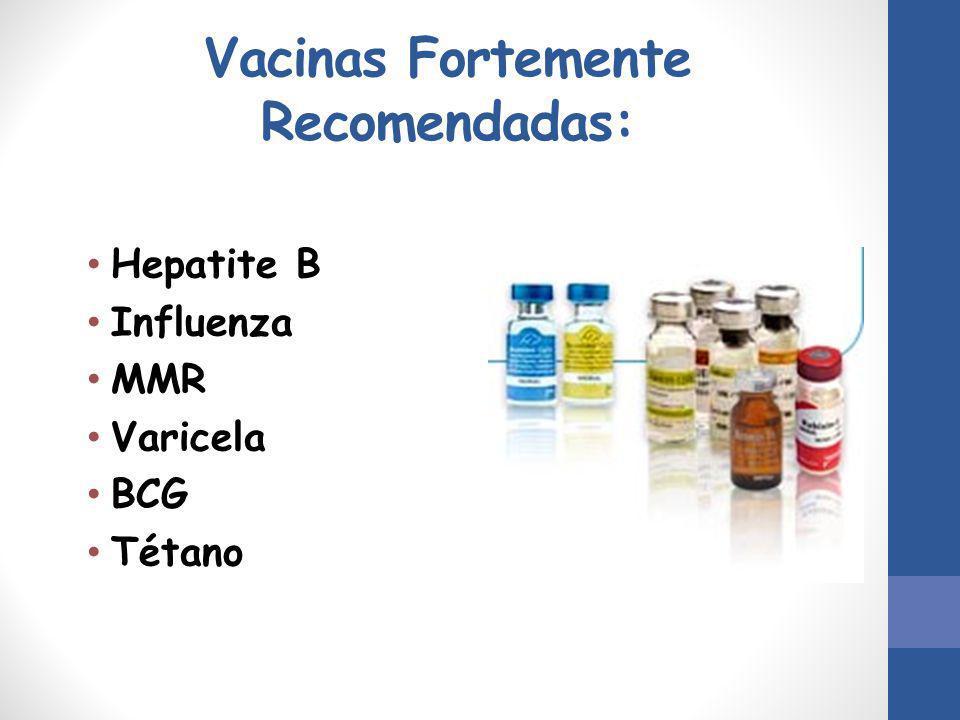 Vacinas Fortemente Recomendadas: