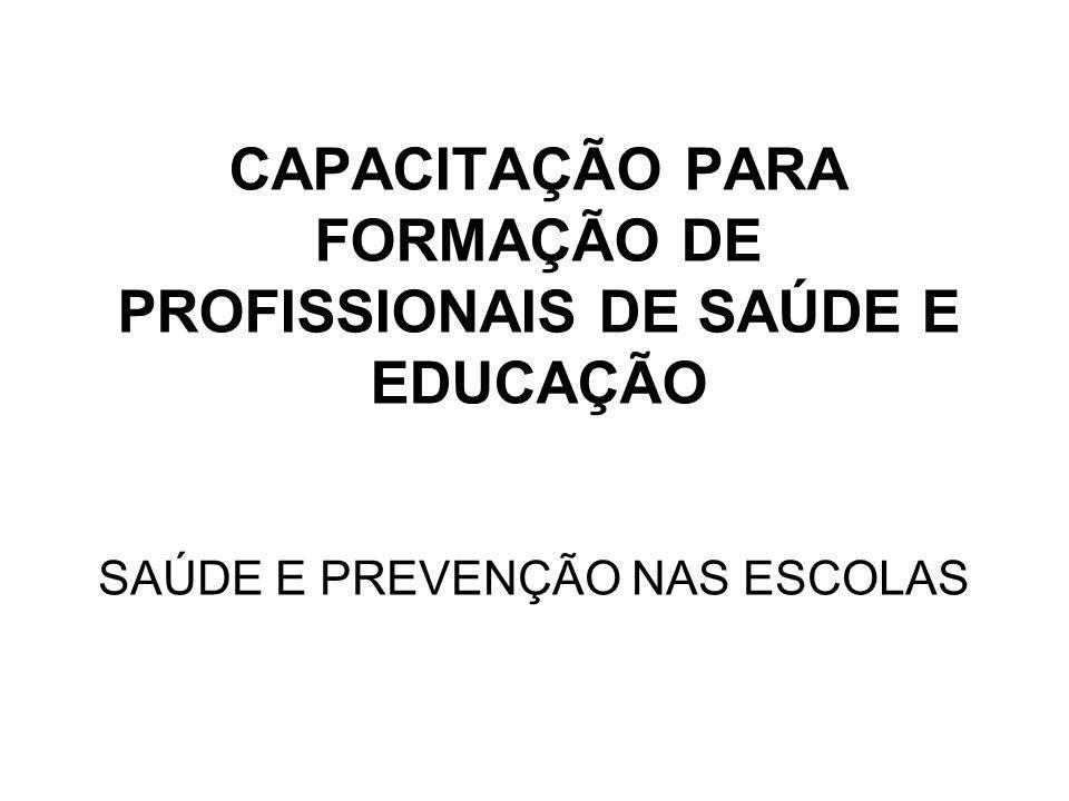CAPACITAÇÃO PARA FORMAÇÃO DE PROFISSIONAIS DE SAÚDE E EDUCAÇÃO