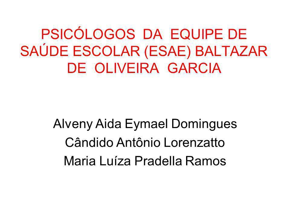 PSICÓLOGOS DA EQUIPE DE SAÚDE ESCOLAR (ESAE) BALTAZAR DE OLIVEIRA GARCIA