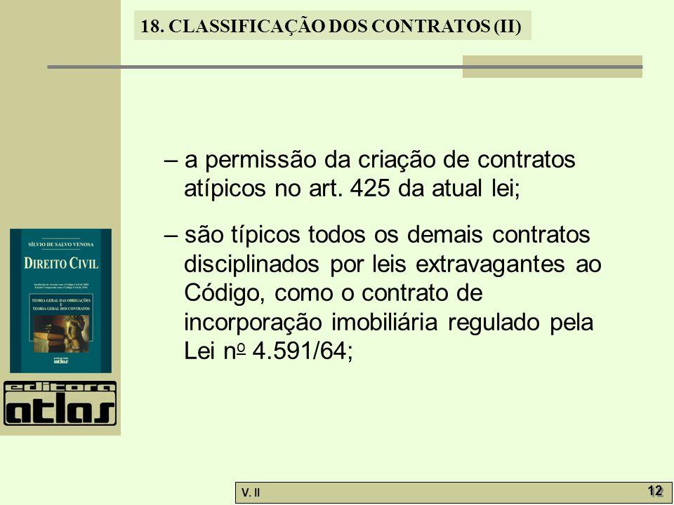 – a permissão da criação de contratos atípicos no art