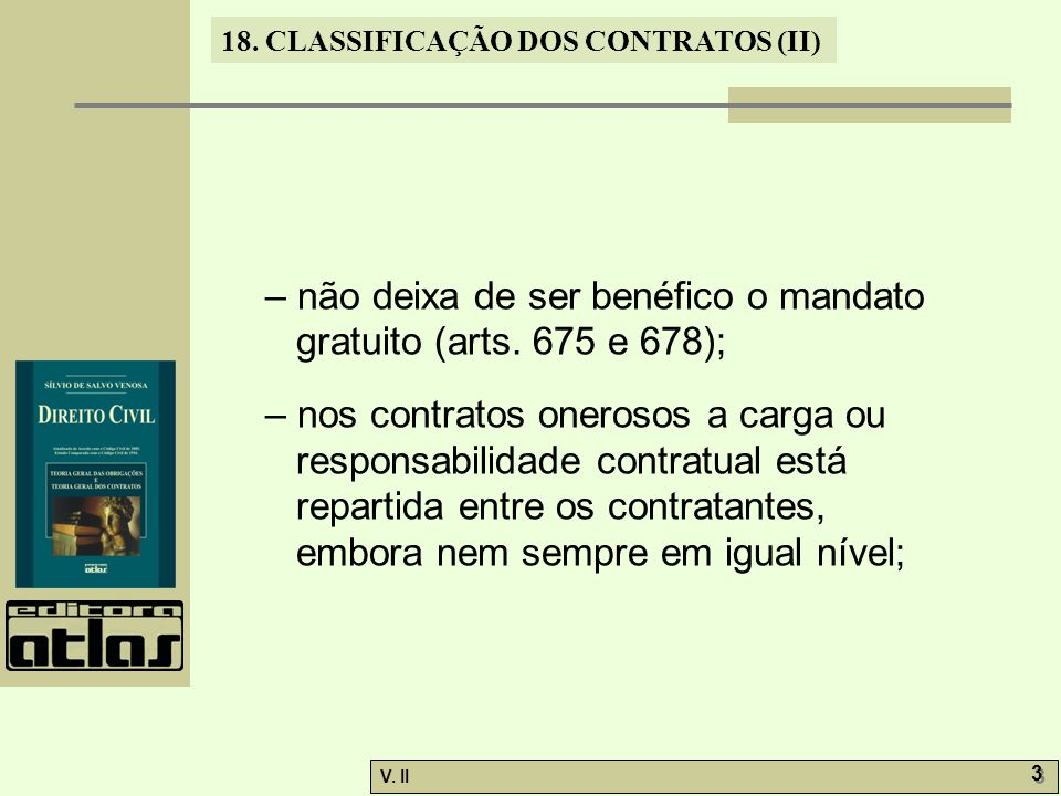 – não deixa de ser benéfico o mandato gratuito (arts. 675 e 678);