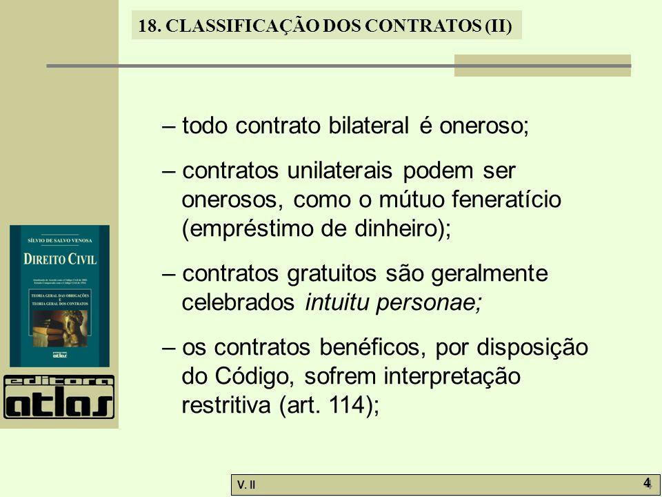 – todo contrato bilateral é oneroso;