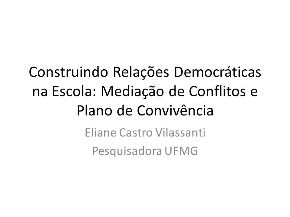 Eliane Castro Vilassanti Pesquisadora UFMG