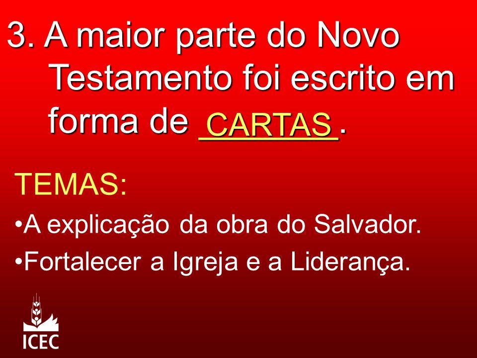 3. A maior parte do Novo Testamento foi escrito em forma de _______.
