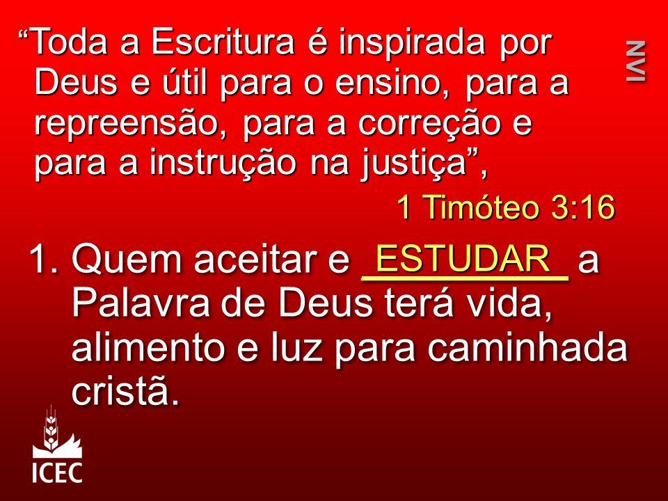 Toda a Escritura é inspirada por Deus e útil para o ensino, para a repreensão, para a correção e para a instrução na justiça ,