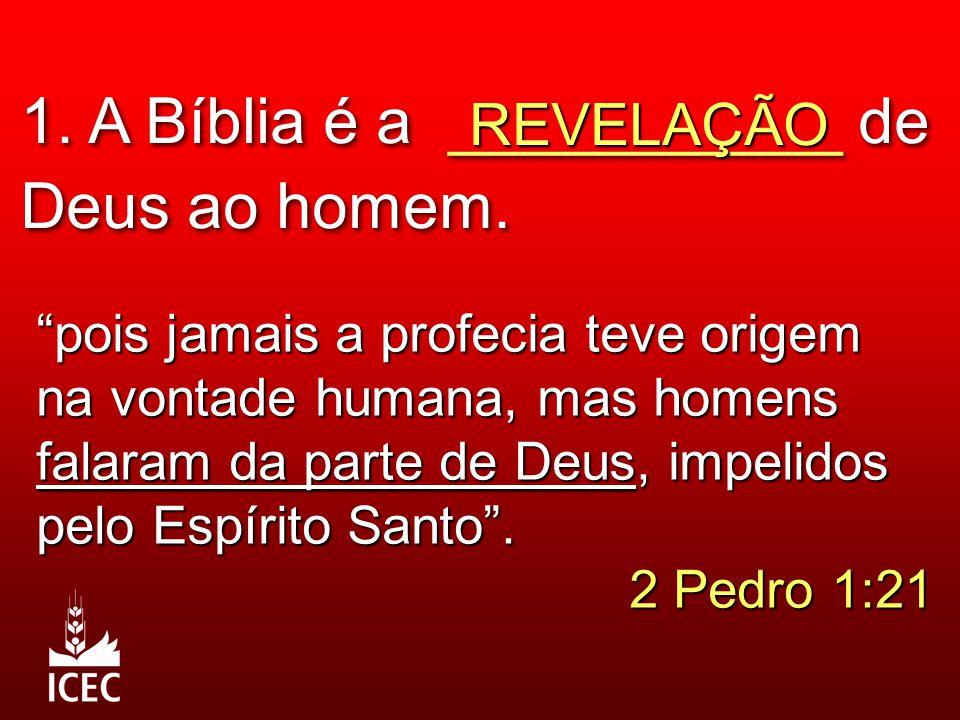 1. A Bíblia é a ___________ de Deus ao homem.