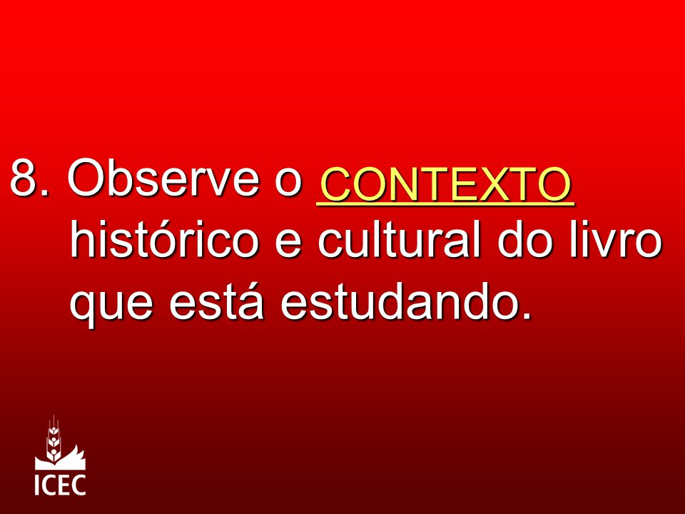 8. Observe o _________ histórico e cultural do livro que está estudando.