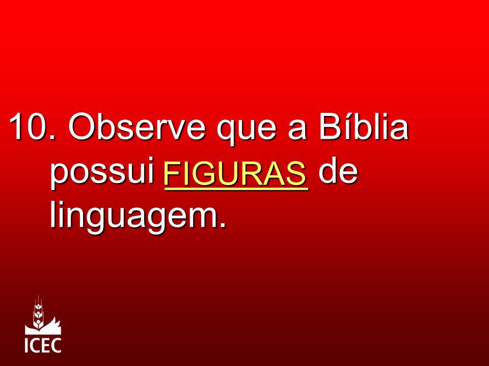 10. Observe que a Bíblia possui _______ de linguagem.