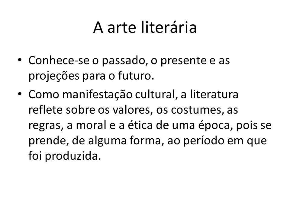 A arte literária Conhece-se o passado, o presente e as projeções para o futuro.