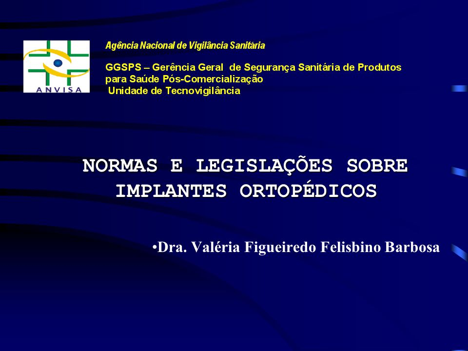 NORMAS E LEGISLAÇÕES SOBRE IMPLANTES ORTOPÉDICOS