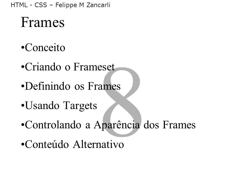 8 Frames Conceito Criando o Frameset Definindo os Frames
