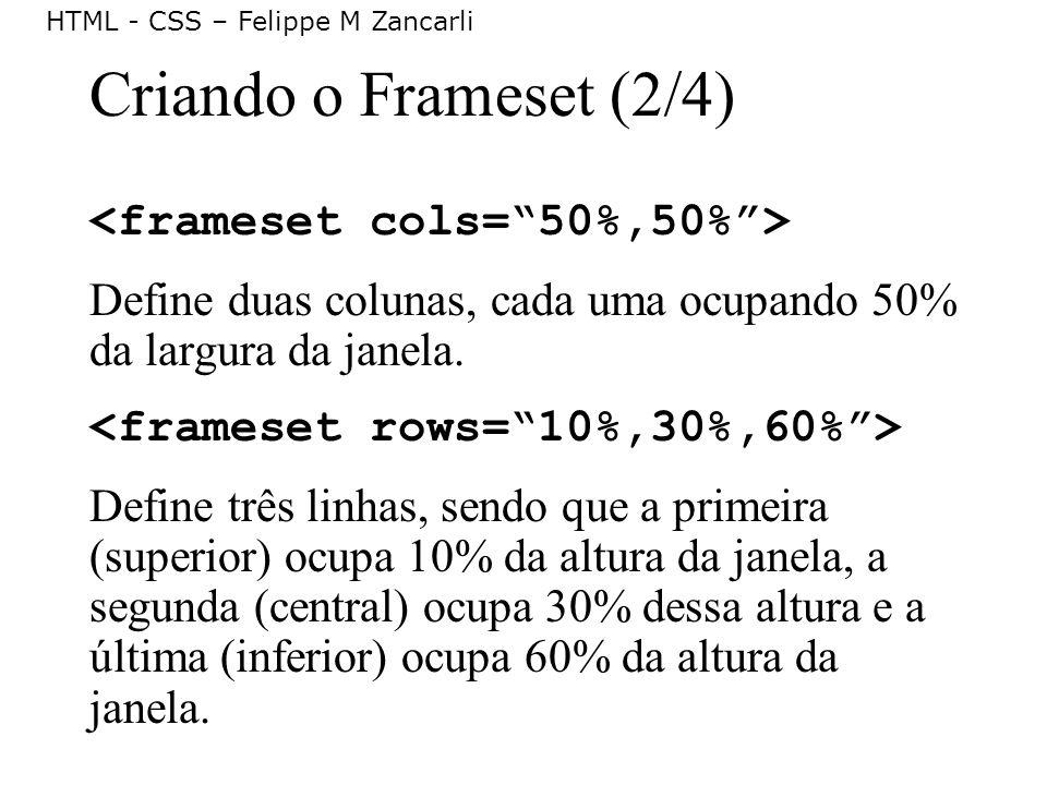 Criando o Frameset (2/4) <frameset cols= 50%,50% >