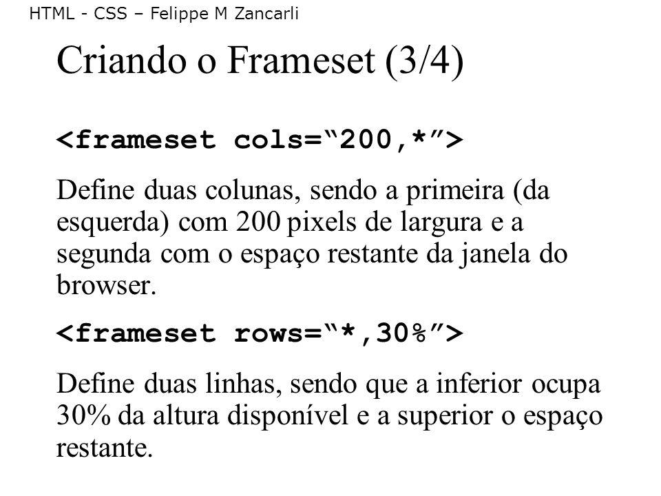 Criando o Frameset (3/4) <frameset cols= 200,* >