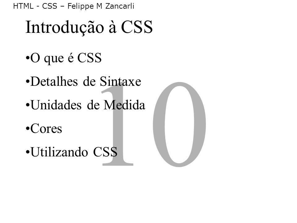 10 Introdução à CSS O que é CSS Detalhes de Sintaxe Unidades de Medida