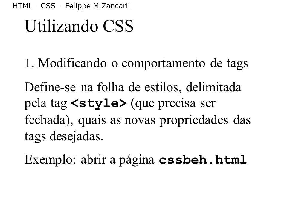 Utilizando CSS 1. Modificando o comportamento de tags