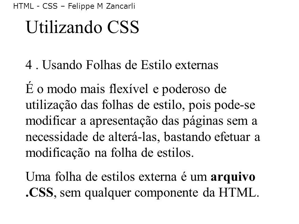 Utilizando CSS 4 . Usando Folhas de Estilo externas