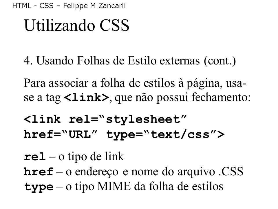 Utilizando CSS 4. Usando Folhas de Estilo externas (cont.)