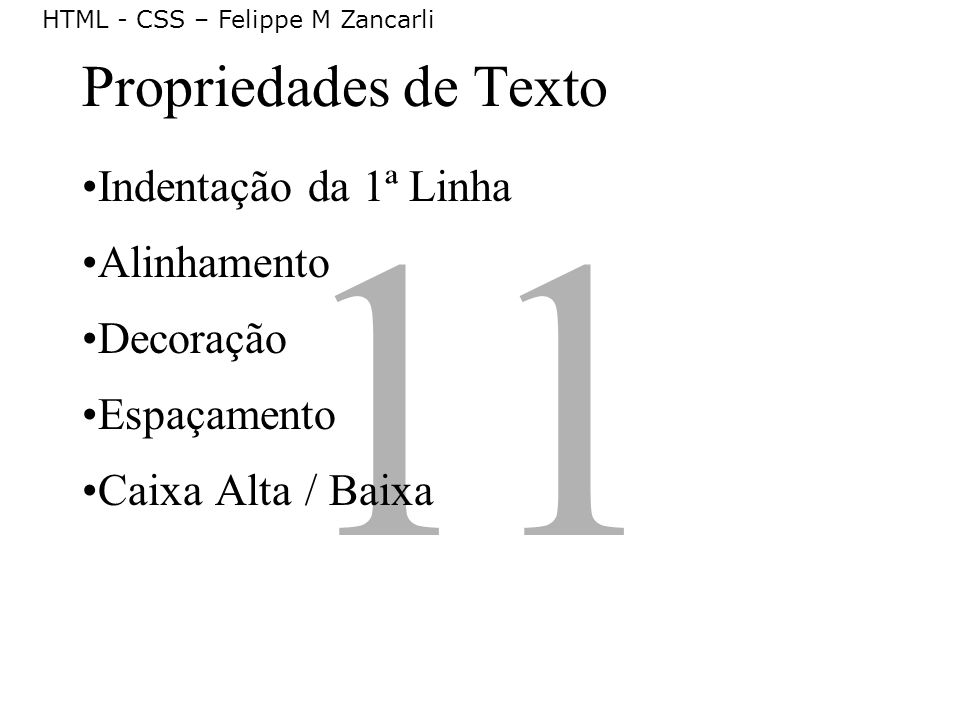 11 Propriedades de Texto Indentação da 1ª Linha Alinhamento Decoração