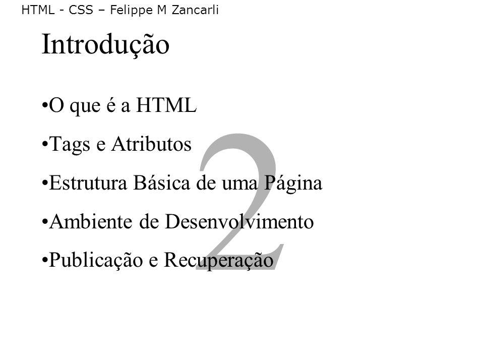 2 Introdução O que é a HTML Tags e Atributos