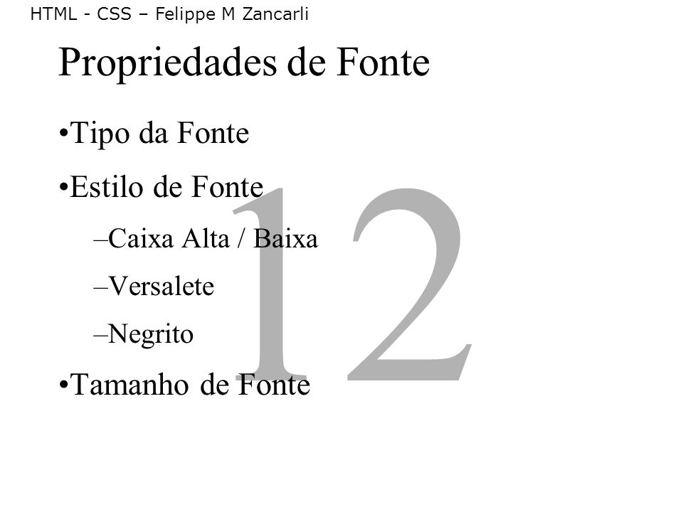 12 Propriedades de Fonte Tipo da Fonte Estilo de Fonte