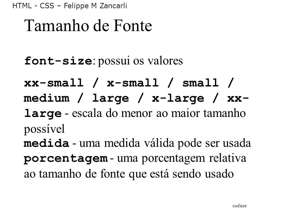 Tamanho de Fonte font-size: possui os valores