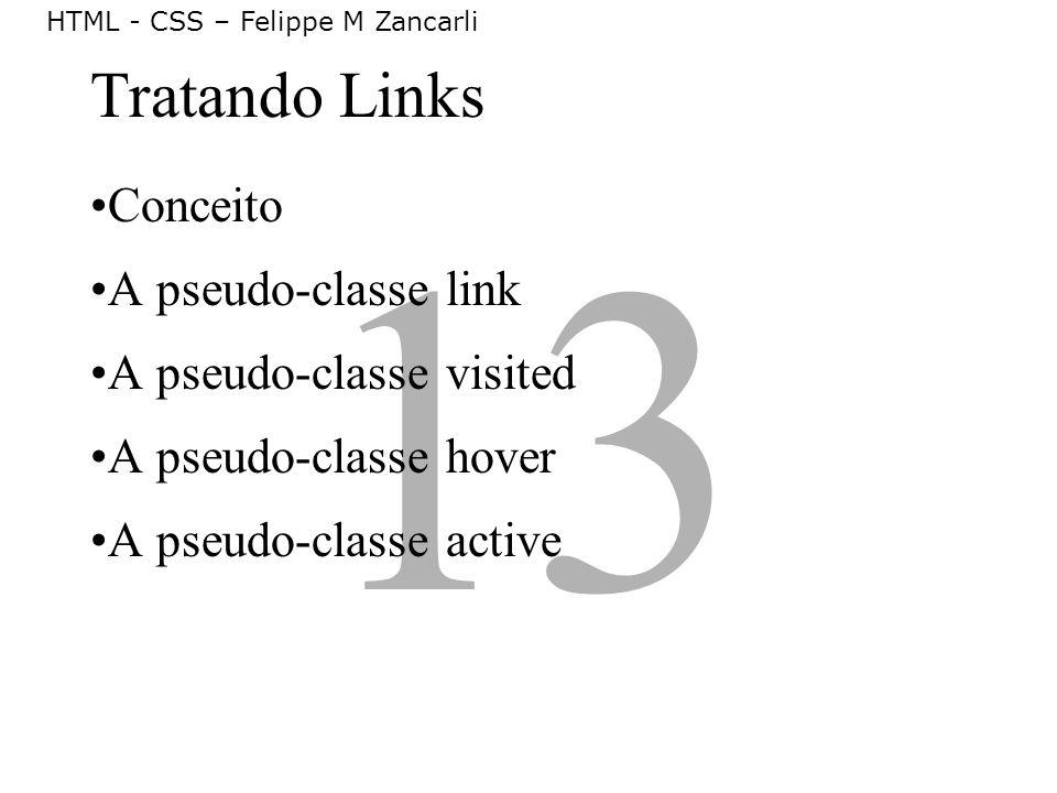 13 Tratando Links Conceito A pseudo-classe link
