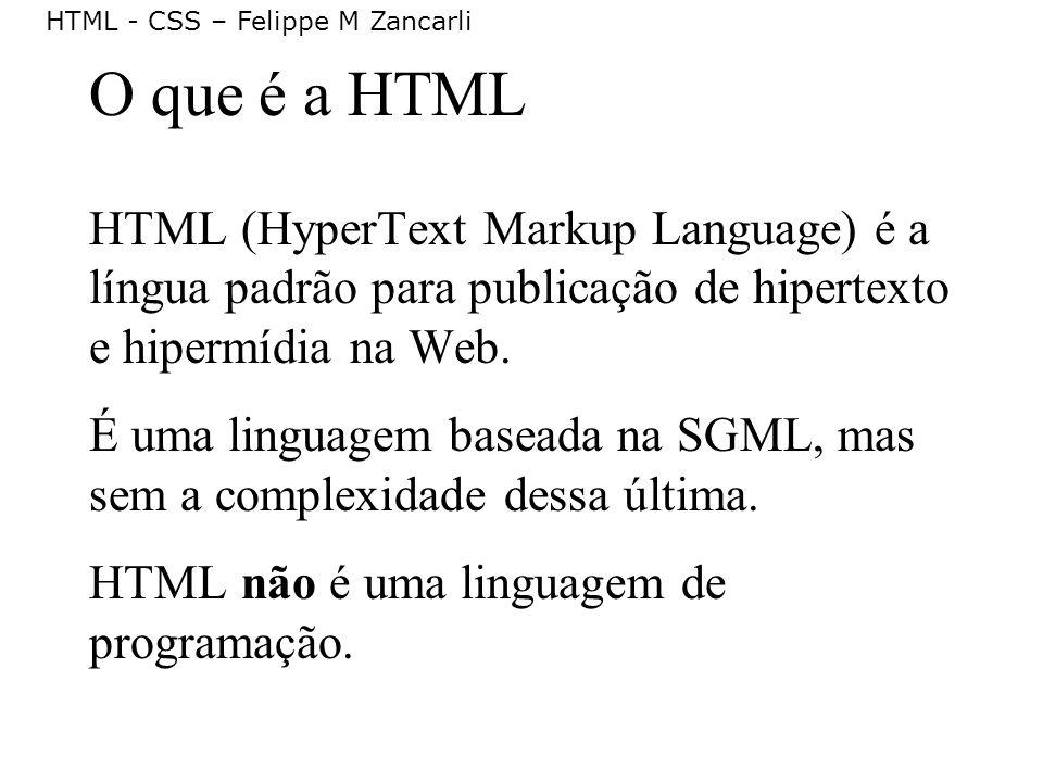 O que é a HTML HTML (HyperText Markup Language) é a língua padrão para publicação de hipertexto e hipermídia na Web.
