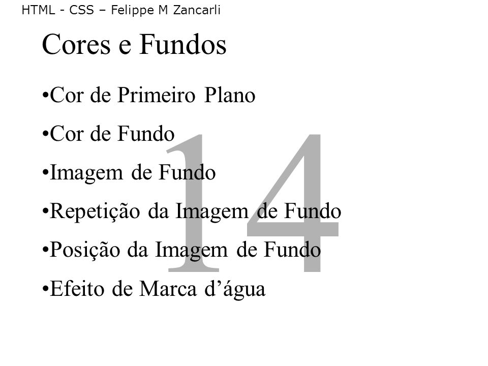 14 Cores e Fundos Cor de Primeiro Plano Cor de Fundo Imagem de Fundo