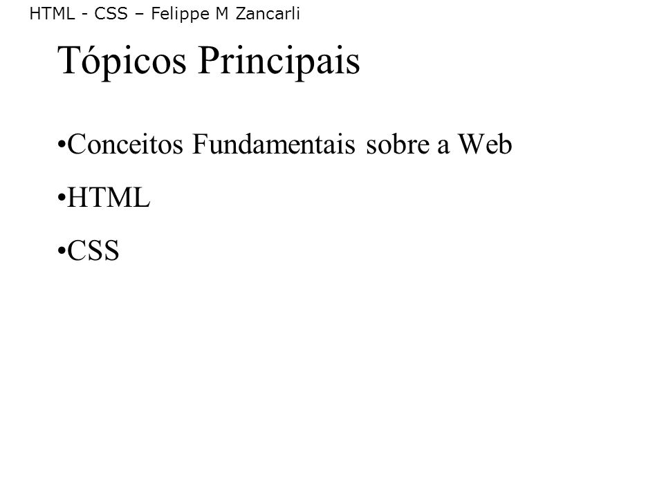 Tópicos Principais Conceitos Fundamentais sobre a Web HTML CSS