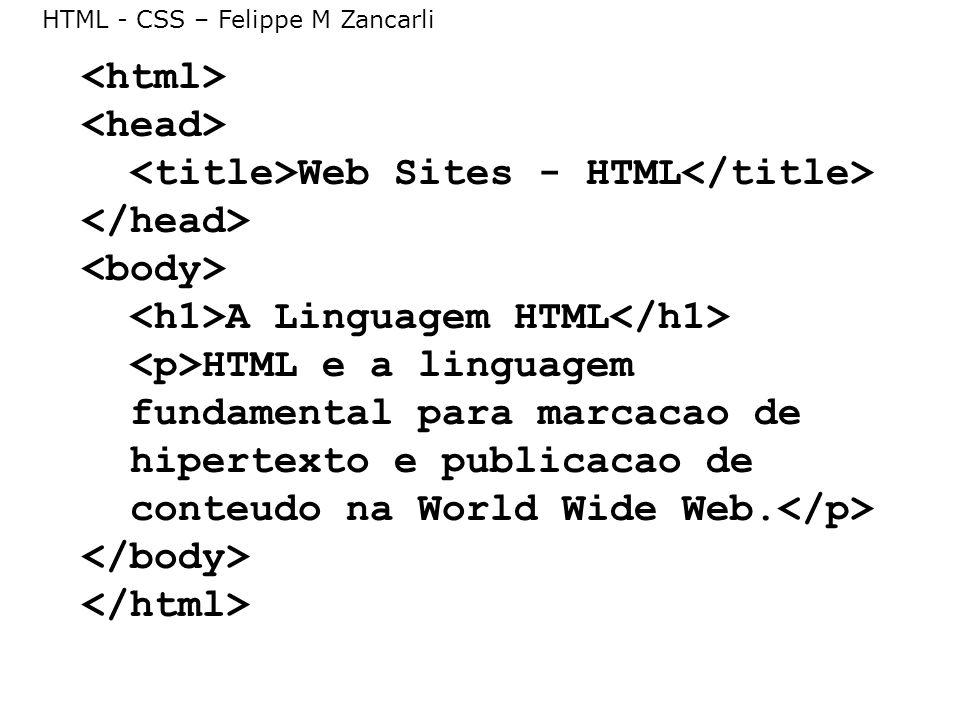 <html> <head> <title>Web Sites - HTML</title> </head> <body> <h1>A Linguagem HTML</h1> <p>HTML e a linguagem fundamental para marcacao de hipertexto e publicacao de conteudo na World Wide Web.</p> </body> </html>