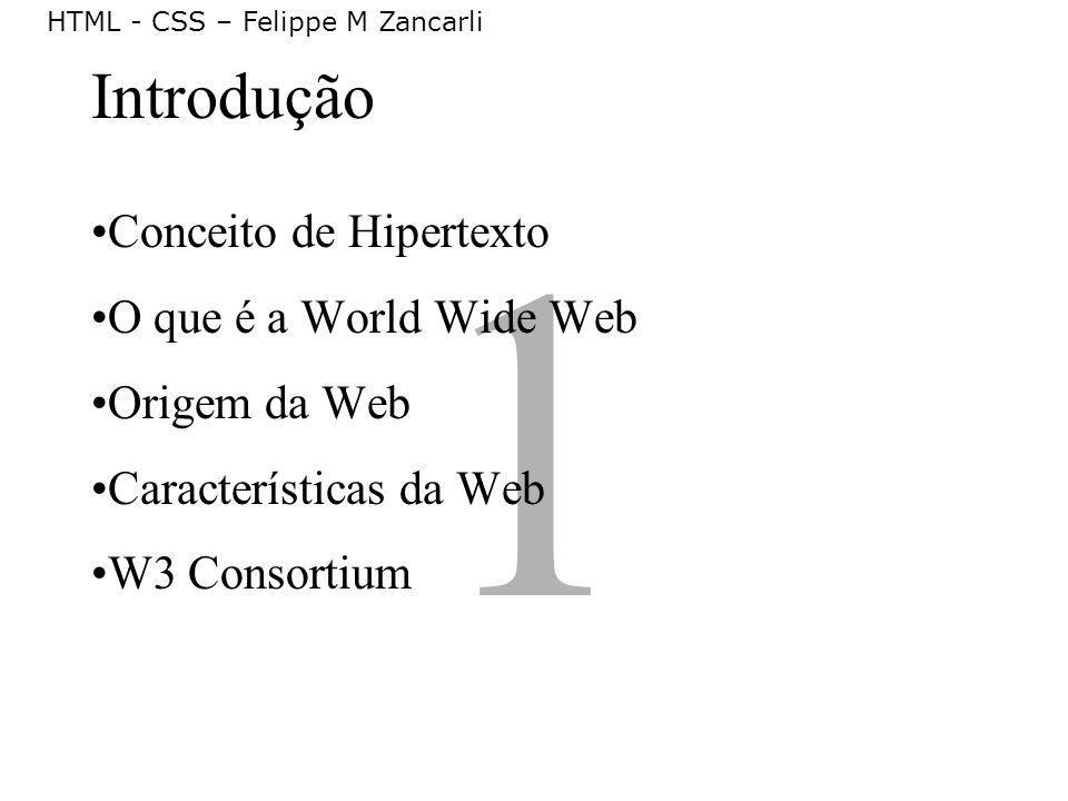 1 Introdução Conceito de Hipertexto O que é a World Wide Web