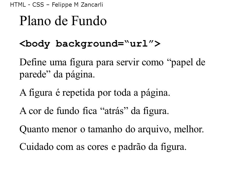 Plano de Fundo <body background= url >
