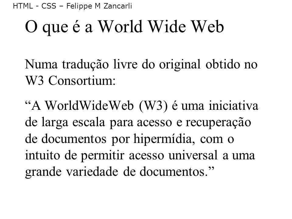 O que é a World Wide Web Numa tradução livre do original obtido no W3 Consortium: