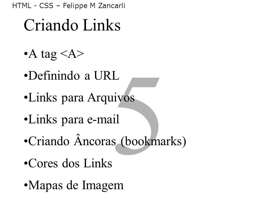 5 Criando Links A tag <A> Definindo a URL Links para Arquivos
