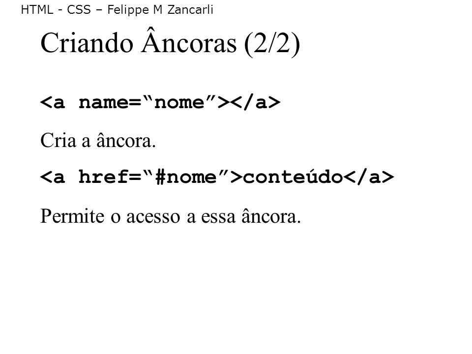 Criando Âncoras (2/2) <a name= nome ></a> Cria a âncora.