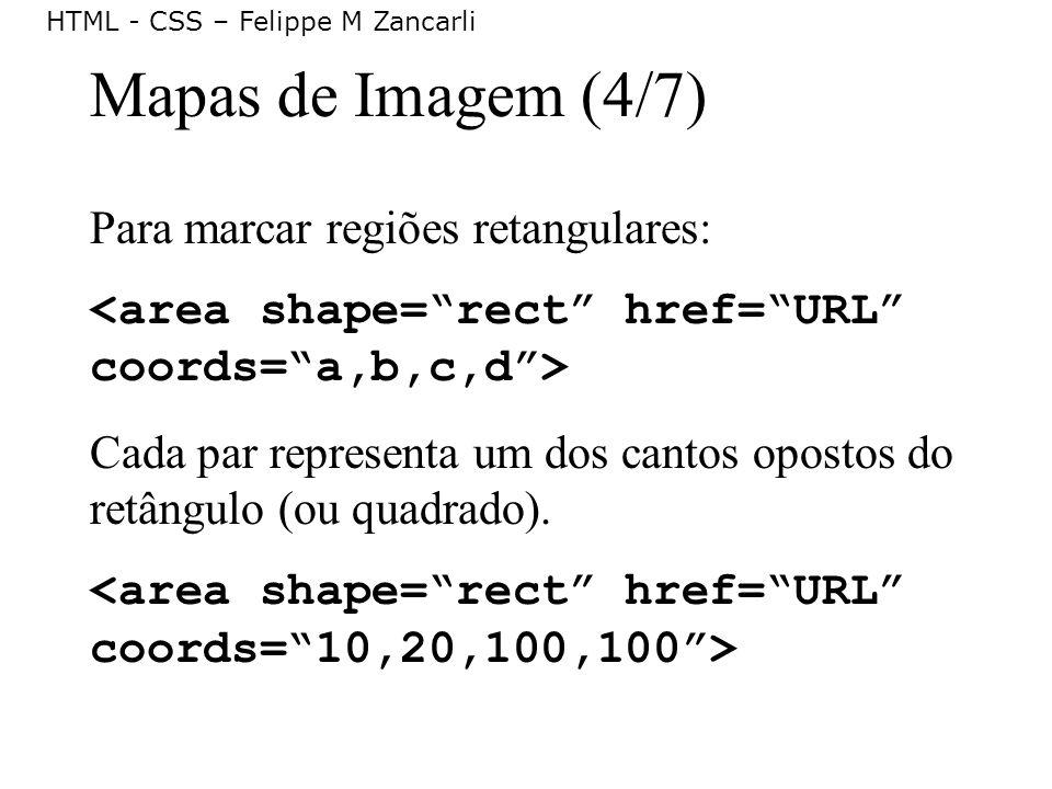 Mapas de Imagem (4/7) Para marcar regiões retangulares: