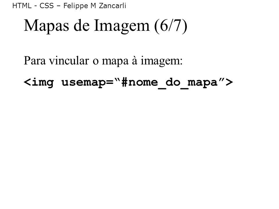 Mapas de Imagem (6/7) Para vincular o mapa à imagem: