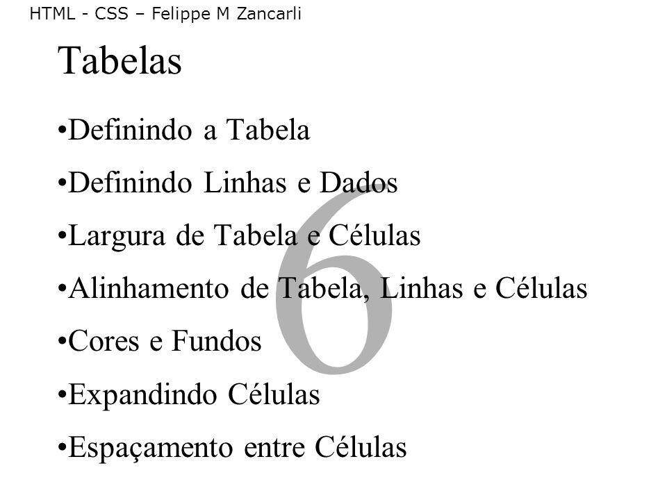 6 Tabelas Definindo a Tabela Definindo Linhas e Dados