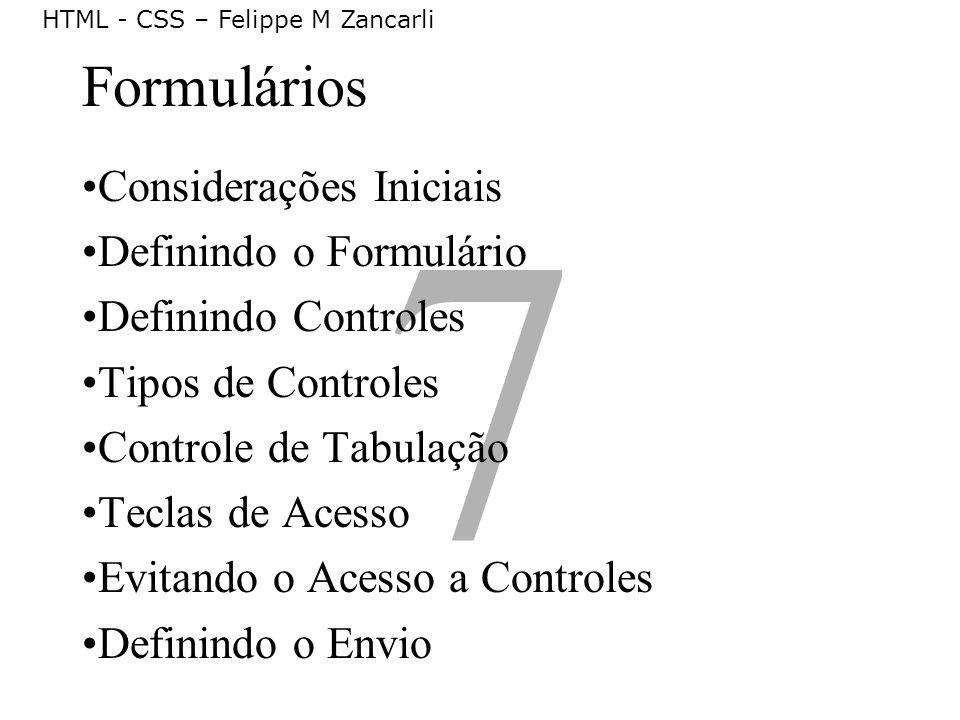 7 Formulários Considerações Iniciais Definindo o Formulário