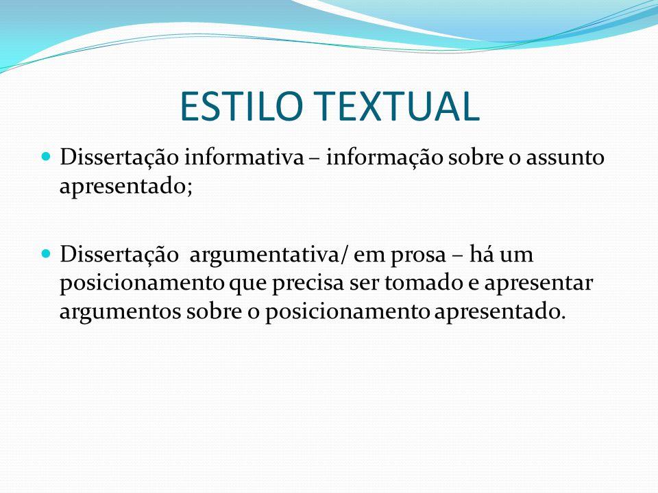 ESTILO TEXTUAL Dissertação informativa – informação sobre o assunto apresentado;