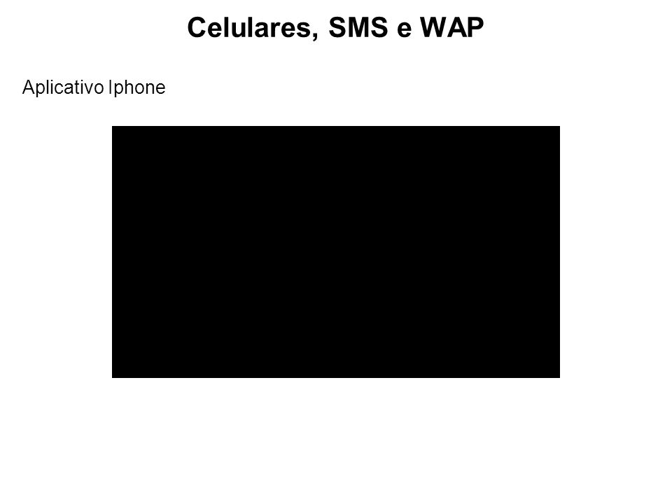 Celulares, SMS e WAP Aplicativo Iphone