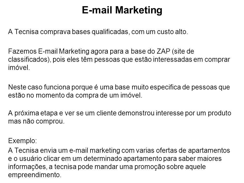 E-mail Marketing A Tecnisa comprava bases qualificadas, com um custo alto.